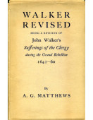 Walker Revised : Being a revision of John Walker's 'Sufferings of the Clergy during the Grand Rebellion 1642-60'