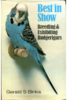 Best in Show: Breeding and Exhibiting Budgerigars