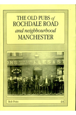 The Old Pubs of Rochdale Road and Neighbourhood, Manchester