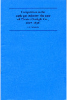 Competition in the Early Gas Industry : the case of Chester Gaslight Co 1817-1856