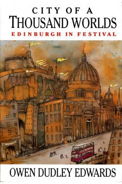 City of a Thousand Worlds: Edinburgh in Festival