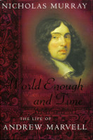 World Enough And Time: The Life of Andrew Marvell
