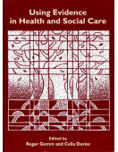 Using Evidence in Health and Social Care (Published in association with The Open University)