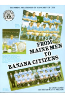 From Maine Men To Banana Citizens: Pictorial Milestones of Manchester City