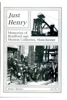 Just Henry: Memories of Bradford and Moston Collieries