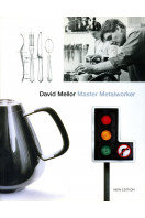 David Mellor : Master Metalworker (New Updated Edition)