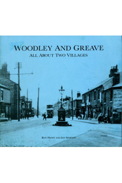 Woodley and Greave : All About Two Villages