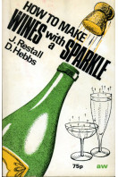 How to Make Wines with a Sparkle ([An 'Amateur Winemaker' publication])