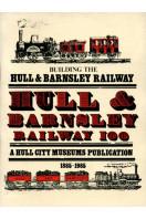Building the Hull & Barnsley Railway 100 : 1885-1985