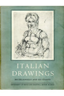 Italian Drawings in the Department of Prints and Drawings in the British Museum: : Michelangelo and His Studio