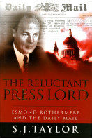 The Reluctant Press Lord : Esmond Rothermere and The Daily Mail