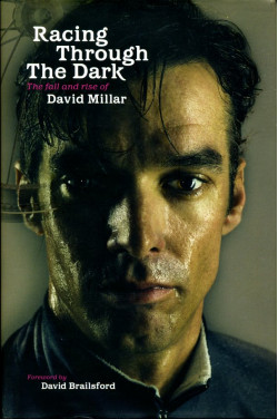 Racing Through the Dark: The Fall and Rise of David Millar