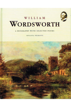 William Wordsworth: A Biography with Selected Poems
