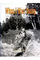 When I was Young : Voices from Lost Communities in the Highlands and East Coast of Scotland)