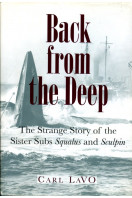Back from the Deep: The Strange Story of the Sister Subs Squalus and Sculpin