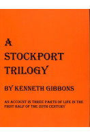 A Stockport Trilogy: An Account in Three Parts of Life in the First Half of the 20th Century