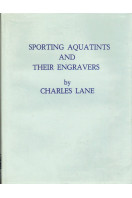 Sporting Aquatints and Their Engravers : Volume 1 : 1775-1820 (Limited Edition)