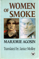 Women of Smoke: Latin American Women in Literature in Life