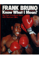 Frank Bruno : Know What I Mean? : His Own Knockout Story