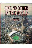 Like no other in the world: The story of Torontos Skydome