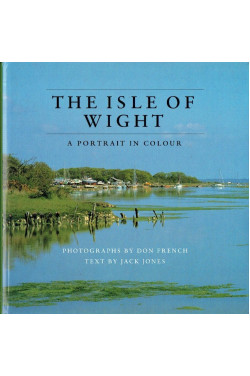 The Isle of Wight: A Portrait in Colour (Signed By Both Authors)