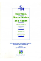 Nutrition, Social Status and Health : Special Needs of Children, Women and Elderly People (conference proceedings)