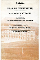 A Guide to the Peak of Derbyshire: Buxton, Matlock and Castleton Etc