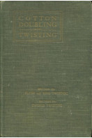 Cotton Doubling and Twisting : Sections III : Flyer and Ring Twisting & Section IV : Twiner Twisting (in one volume)