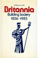 A History of the Britannia Building Society 1856-1985
