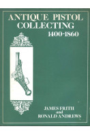 Antique Pistol Collecting, 1400-1860