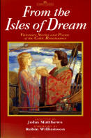 From the Isles of Dream: Visionary Stories and Poems of the Celtic Renaissance