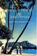 Honolulu Prepares for Japan's Attack : May 15, 1940 to December 8, 1941 (Signed By Author)