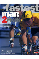 The Fastest Man on Two Wheels: In Pursuit of Chris Boardman