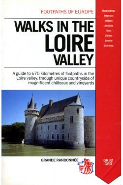 Walks in the Loire Valley GR32 GR3 (Footpaths of Europe)