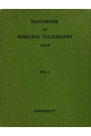 Admiralty Handbook of Wireless Telegraphy: Vol I Magnetism and Electricity