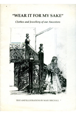 Wear it for My Sake : Clothes and Jewellery of Our Ancestors