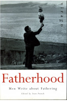 Fatherhood: Men Writing about Fathering
