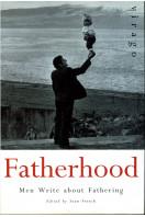 Fatherhood: Men Writing about Fathering
