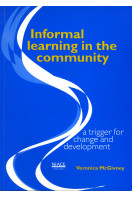 Informal Learning in the Community: A Trigger for Change and Development