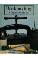 Bookbinding: A Beginner's Manual