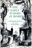 The Early Tudors at Home : 1485 - 1558