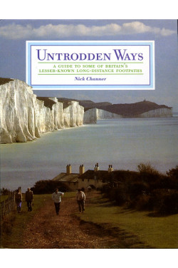 Untrodden Ways: A Thousand Miles of Lesser Known Footpaths