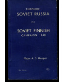 Through Soviet Russia and Soviet Finnish Campaign 1940 (Signed by Author)