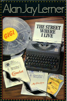 The Street Where I Live: The Story of My Fair Lady, Gigi and Camelot