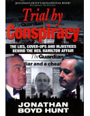 Trial by Conspiracy: The Lies,Cover-ups and Injustices behind the Neil Hamilton Affair. (Signed by Neil Hamilton)