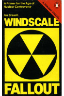 Windscale Fallout: A Primer For the Age of Nuclear Controversy (A Penguin special)