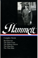 Dashiell Hammett: Complete Novels : Red Harvest, The Dain Curse, The Maltese Falcon, The Glass Key, The Thin Man