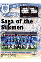 Saga of the Silkmen : The History of Macclesfield Town FC