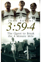 3:59.4: The Quest to Break the 4 Minute Mile (Signed By Author)