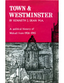 Town & Westminster : A Political History of Walsall 1906-1945